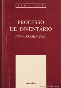França Pitão - Processo de Inventário (Nova Tramitação) - Almedina - Coimbra - 1995. Desc. 257 pág / 23 cm x 16 cm / Br. «€10.00»