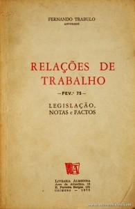 Fernando Trabulo - Relações de Trabalho - Livraria Almedina - Coimbra - 1975. Desc. 163 pág / 21 cm x 14 cm / Br. «€10.00»