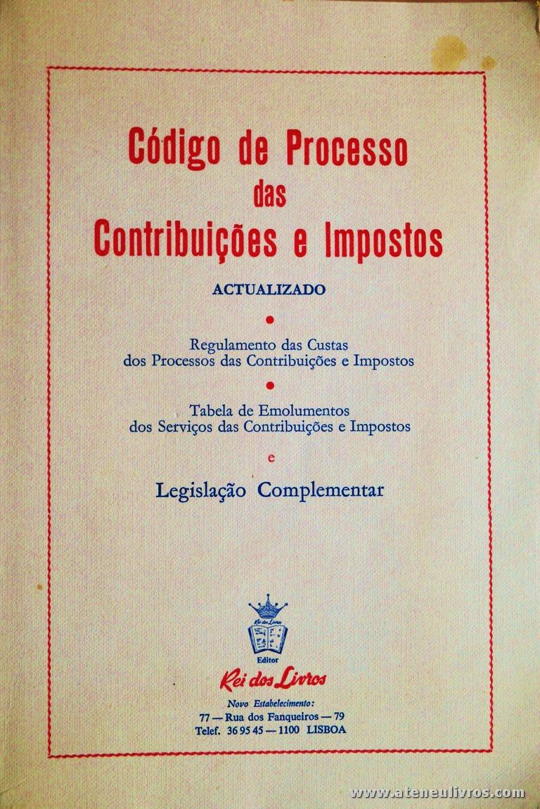 Código de processo das Contribuições e Impostos - Rei dos Livros - Lisboa - 1981. Desc. 358 pág / 23 cm x 16 cm / Br «€5.00»