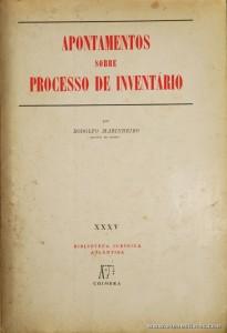 Rodolfo Marinheiro - Apontamentos Sobre processo de Inventário - Biblioteca Jurídica - Atlântida - Coimbra - 1969. Desc. 133 pág / 24 cm x 16,5 cm / Br. «€5.00»