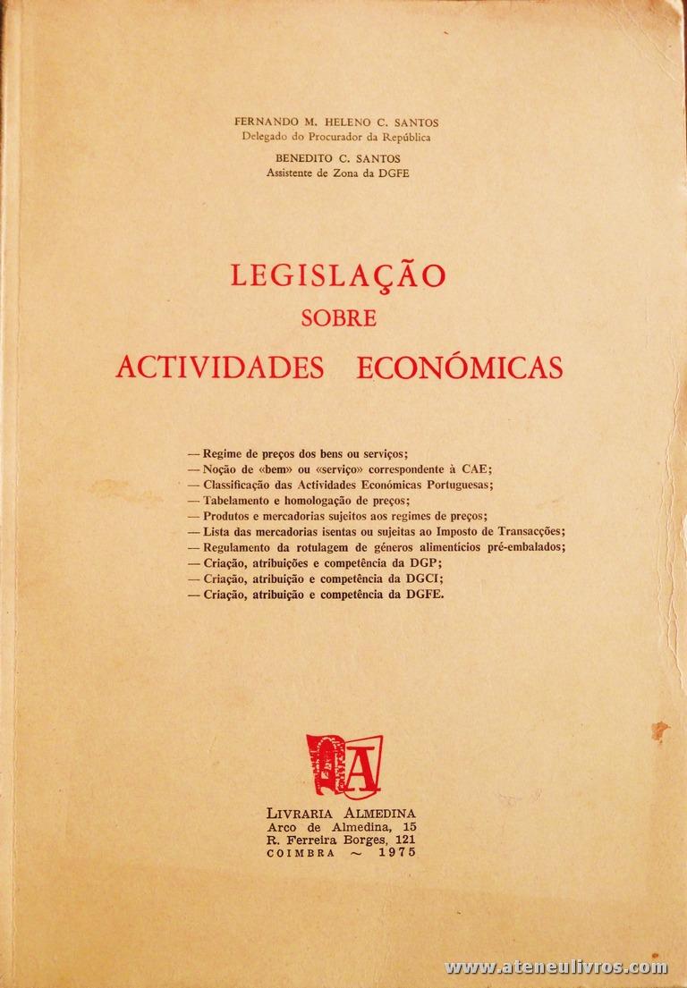 Fernando M. Heleno C. Santos - Legislação Sobre Actividades Económicas - Livraria Almedina - Coimbra - 1975. Desc. 208 pág / 23 cm x 17 cm / Br «€12.50»