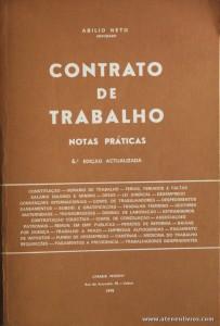 Abílio Neto - Contrato de Trabalho (Notas Práticas) - Livraria Petrony - Lisboa - 1978. Desc. 667 pág / 23 cm x 16 cm / Br. «€12.50»