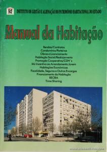 Manual da Habitação - Instituto de Gestão e Alienação do Património Habitacional do Estado - Lisboa - 1995. Desc. 156 pág / 21 cm x 14,5 cm / Br. «€5.00»
