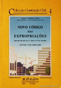 José Gomes Luís - Novo Código das Expropriações - Rei dos Livros - Lisboa - 1991. Desc. 126 pág / 23 cm x 16 cm / Br. «€5.00»