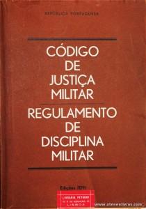 Republica Portuguesa - Código de Justiça Militar - Regulamento de Disciplina Militar - Edição Imprensa Nacional Casa da Moeda - Lisboa - 1977. Desc. 210 pág / 21 cm x 15 cm / Br. «€5.00»
