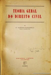 F. Santoro-Passarelli - Teoria Geral do Direito Civil - Biblioteca Jurídica / Atlântida - Coimbra - 1967. Desc. 274 pág / 24 cm x 16,5 cm / Br. «€15.00»