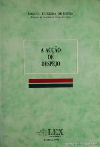 Miguel Teixeira de Sousa - A Acção de Despejo - LEX Edições Jurídicas - Lisboa - 1991. Desc. 95 pág / 24 cm x 17 cm / Br. «€5.00»