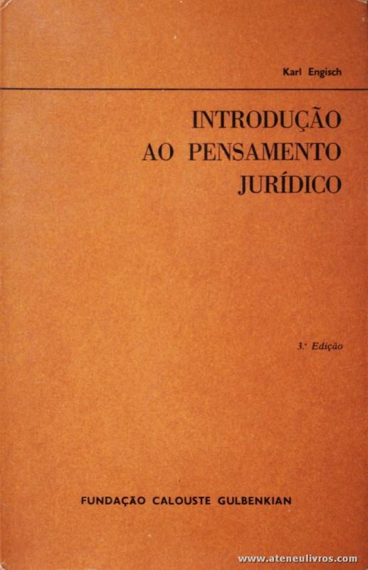 Kals Engisch - Introdução ao Pensamento Jurídico - Fundação Calouste Gulbenkian - Lisboa - 1964 pág / 18,5 cm x 12.50 cm / Br. «€10.00»