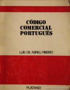 Luís de Abreu Ribeiro - Código Comercial Português - Platano - Lisboa . 1973. Desc. 1005 pág / 19 cm x 15 cm / Br. «€5.00»