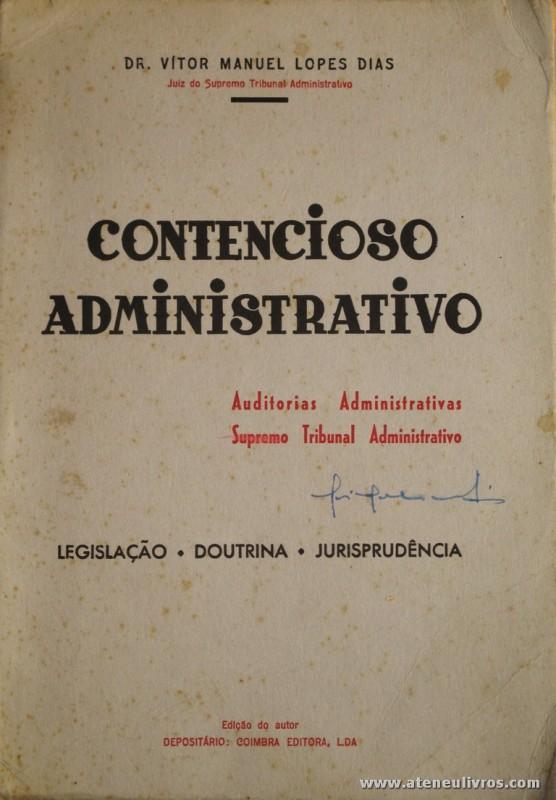 Dr. Vitor Manuel Lopes Dias - Contencioso Administrativo - Edição de Autor / Coimbra Editora - S/D. Desc. 451 pág / 25 cm x 18 cm / Br. «€25.00»