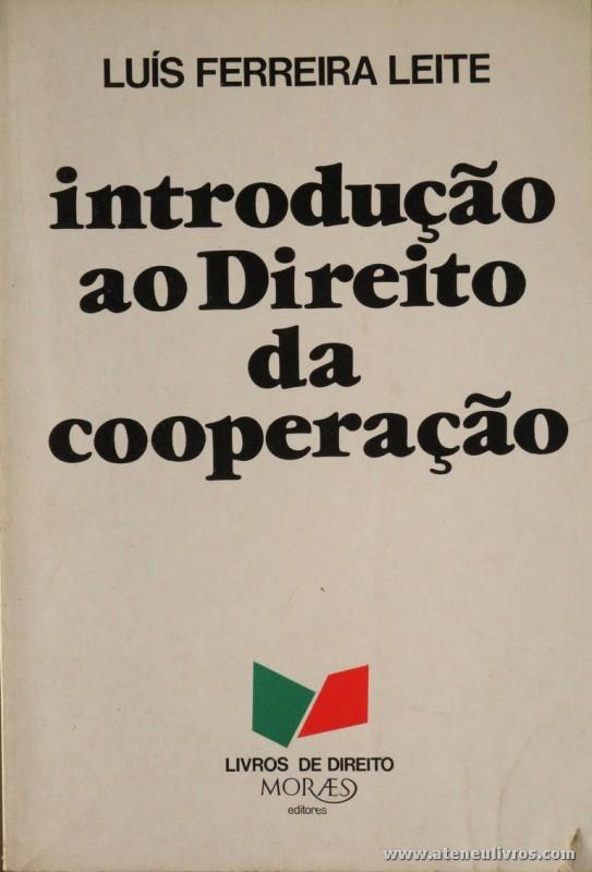 Luís Ferreira leite - Introdução ao Direito da Cooperação - Livraria de Direito - Moraes Editores - Lisboa - 1979. Desc. 3000 pág / 23 cm x 16 cm / Br. «€ 15.00»