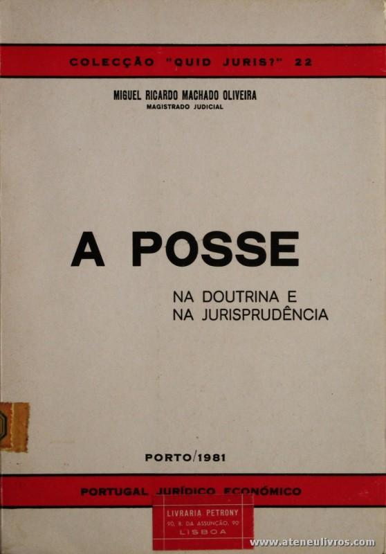 Miguel Ricardo Machado Oliveira - A Posse na Doutrina e Na Jurisprudência - Portugal Jurídico Económico - Porto - 1981. Desc.186 pág / 21 cm x 15 cm / Br. «€12.50»