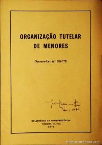 Organização Tutelar de Menores - Decreto-Lei n.º 314/78 - Colectânea de Jurisprudência - Figueira ada Foz - 1978. Desc. 55 pág / 21,5 cm x 15 cm / Br. «€5.00»