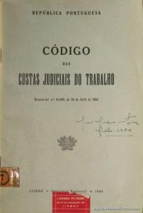 Código das Custas Judiciais do Trabalho - Imprensa Nacional - Lisboa - 1964. Desc. 52 pág / 21 cm x 14 cm / Br. «€5.00»