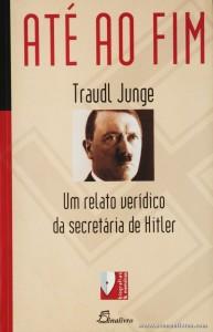 Até ao Fim «Um Relatório Verídico da Secretária de Hitler»