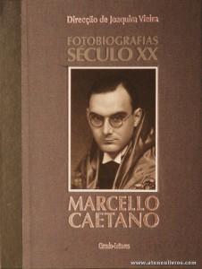 Joaquim Vieira (Direcção) - Marcello Caetano - Fotobiografias do Século XX - Circulo de Leitores - Lisboa - 2002. Desc. 199 pág / 30 cm x 23,5 cm / E. Ilust «€15.00»