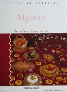 Maria Odette Cortes Valente - Algarve «Cozinha de Portugal» - Circulo de Leitores - Lisboa - 1994. Desc. 132 pág / 28 cm x 21 cm / E. Ilust «€15.00»