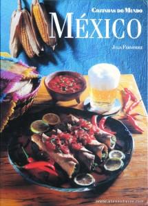 Julia Fernandez - México «Cozinhas dos Mundo» - Circulo de Leitores - Lisboa - 1996. Desc. 144 pág / 29 cm x 21 cm / E. Ilust «€12,50»