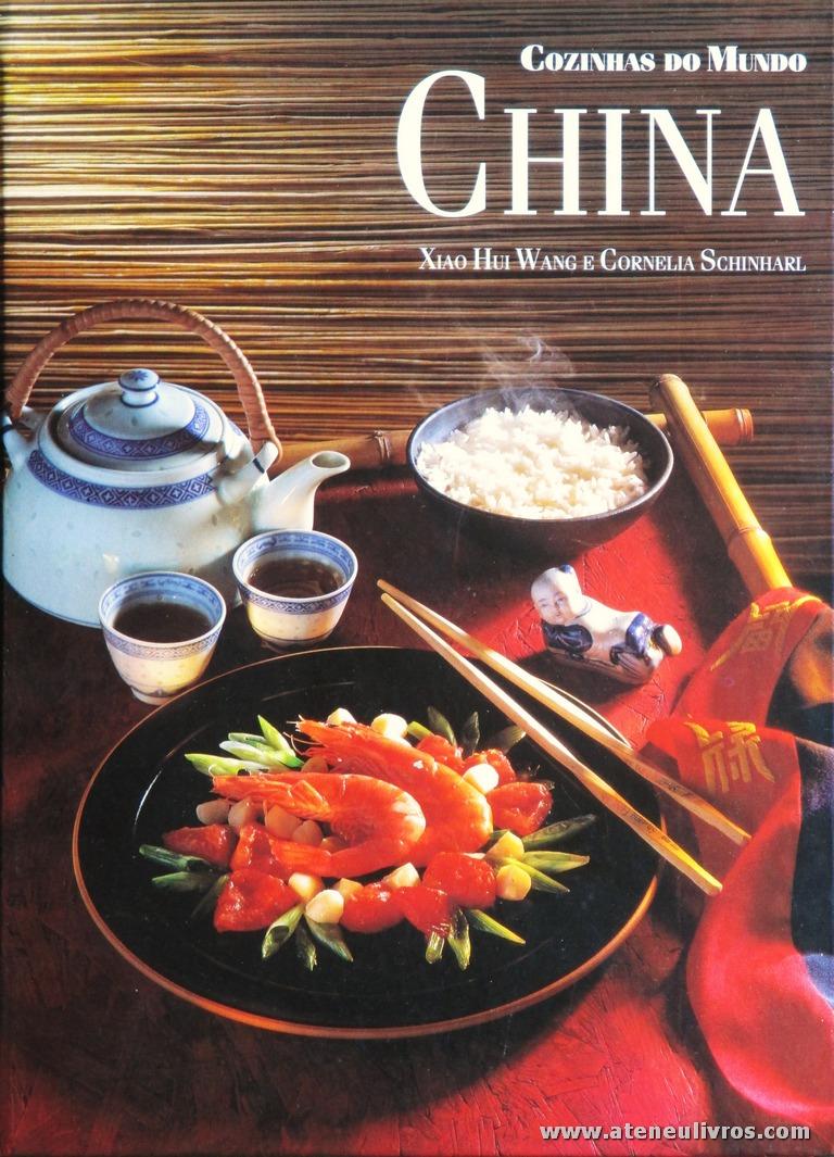 Xiao Hui Wang e Cornelia Schinharl - China «Cozinhas dos Mundo» - Circulo de Leitores - Lisboa - 1997. Desc. 143 pág / 29 cm x 21 cm / E. Ilust «€12,50»