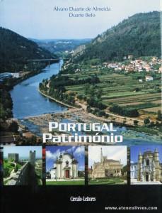 Álvaro Duarte de Almeida e Duarte Belo - Portugal Património [Vol. III Aveiro/Coimbra/Leiria] - Circulo de Leitores - 2007. Desc. 375 pág / 30 cm x 23 cm / E.Ilust «€27.00