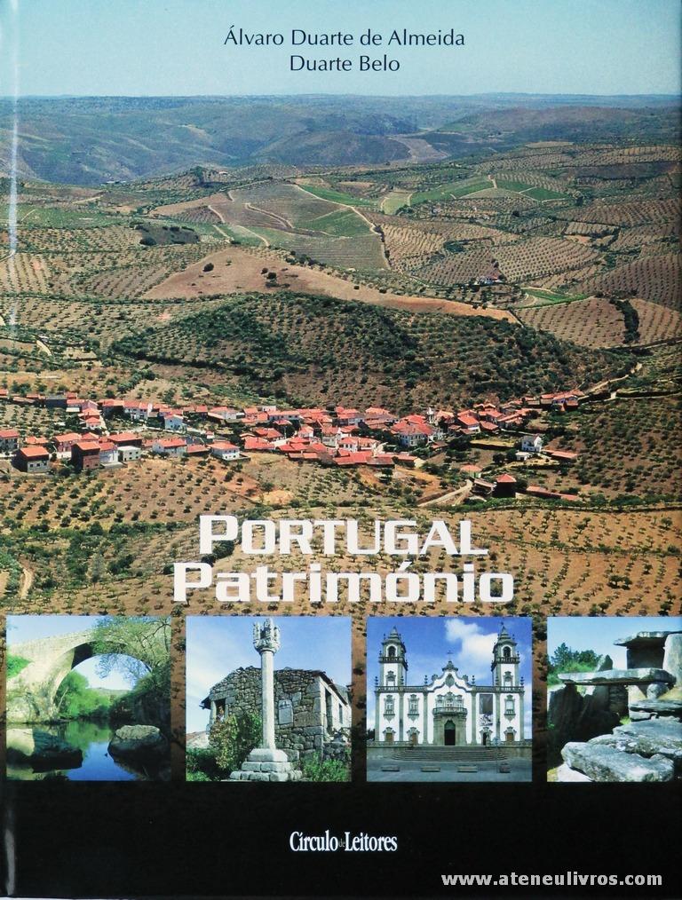 Álvaro Duarte de Almeida e Duarte Belo - Portugal Património [Vol. IV Viseu/Guarda] - Circulo de Leitores - 2006. Desc. 350 pág / 30 cm x 23 cm / E.Ilust «€27.00»