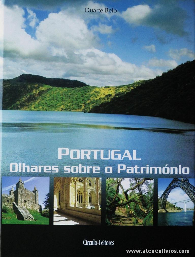 Álvaro Duarte de Almeida e Duarte Belo - Portugal [Olhares Sobre o Património] - Circulo de Leitores - 2006. Desc. 309 pág / 30 cm x 23 cm / E.Ilust «€27.00»