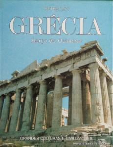 Peter Levi - Grécia (Berço do Ocidente) - Grandes Culturas e Civilizações - Circulo de Leitores - Lisboa - 1991. Desc. 231 pág / 31 cm x 24 cm / E. Ilust «€15.00»