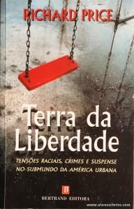 Richard Price - Terra da Liberdade «Tensões Raciais, Crimes e Suspense no Submundo da América Urbana» «€10.00»
