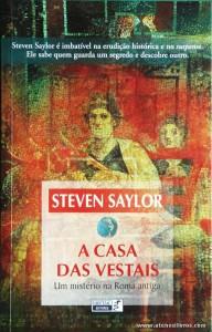 Steven Saylor - A Casa das Vestais «Um Mistério na Roma Antiga» «€10.00»