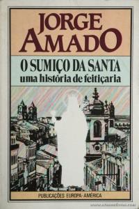 Jorge Amado - O Sumiço da Santa «Uma História de Feitiçaria» «€10.00»