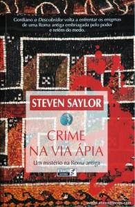 Steven Saylor - Crime na Via Ápia «Um Mistério na Roma Antiga» «€10.00»
