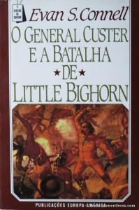 Evan S. Connell - O General Custer e a Batalha de Little Bighorn «€5.00»