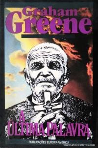 Graham Greene - A Última Palavra «€5.00»