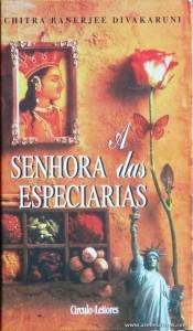Chitra Banerjee Divakaruni - Senhora das Especiarias «€5.00»