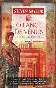 Steven Saylor - O Lance de Vénus «Um Mistério na Roma Antiga» «€10.00»