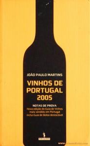 João Paulo Martins - Vinhos de Portugal 2010 - Publicações Dom Quixote - Lisboa - 2005. Desc. 342 pág / 21 cm x 13,5 cm / Br. «€6.00»
