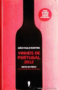 João Paulo Martins - Vinhos de Portugal 2010 - Publicações Dom Quixote - Lisboa - 2012. Desc. 636 pág / 21 cm x 13,5 cm / Br. «€6.00»