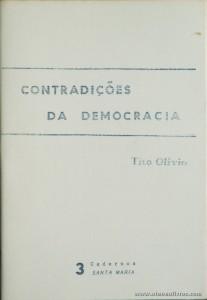 Tito Olivio - Contradições da Democracia «3 Caderno Santa Maria» - Edição de Autor - Faro - 1989. Desc. 40 pág / 21 cm x 14,5 cm / Br. «200.Ex» «€10.00»