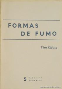 Tito Olivio -Formas de Fumo (Poesia) «5 Caderno Santa Maria» - Edição de Autor - Faro - 1989. Desc. 15 pág / 21 cm x 14,5 cm / Br. «200.Ex» «€10.00»