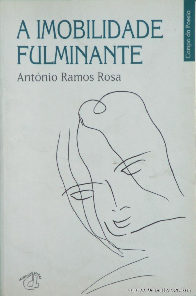 António Ramos Rosa - A Imobilidade Fulminante - Campo das Letras - Porto - 1998. Desc. 79 pág / 21 cm x 14 cm / Br. «20.00» (1.ª Edição)