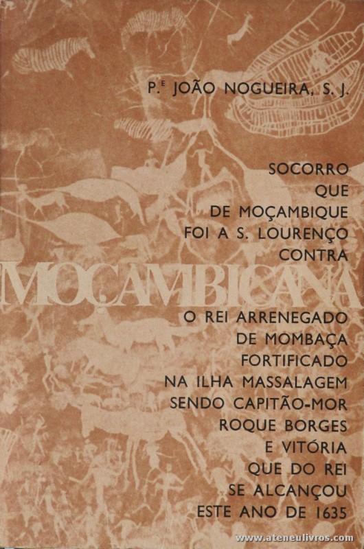 Socorro que de Moçambique foi a S. Lourenço Contra o Rei Arrenegado de Monbaça Fortificado na Ilha Massalagem Seno Capitão-Mor Roque Borges a Vitor que do Rei se Lançou este ano de 1635
