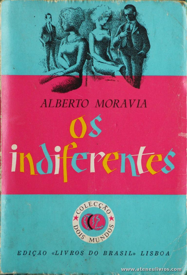 Alberto Moravia - Os Indiferentes «€5.00»