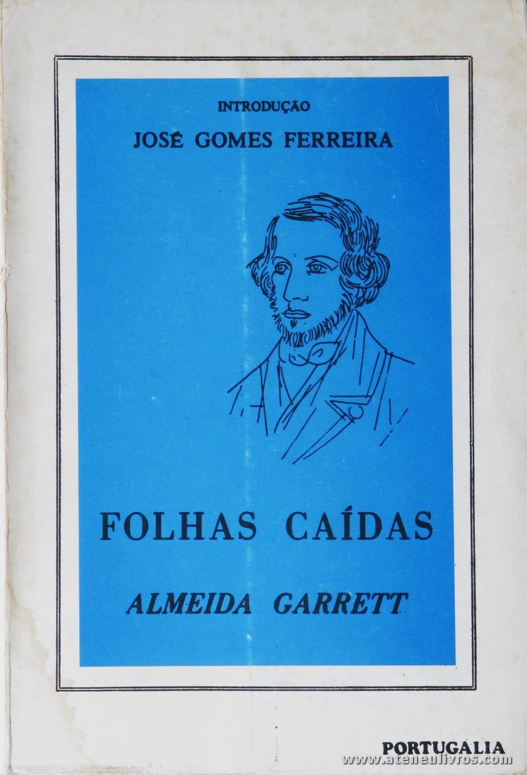 """José Gomes Ferreira - Folhas Caídas """"Almeida Garrett"""" «€12.50»"""