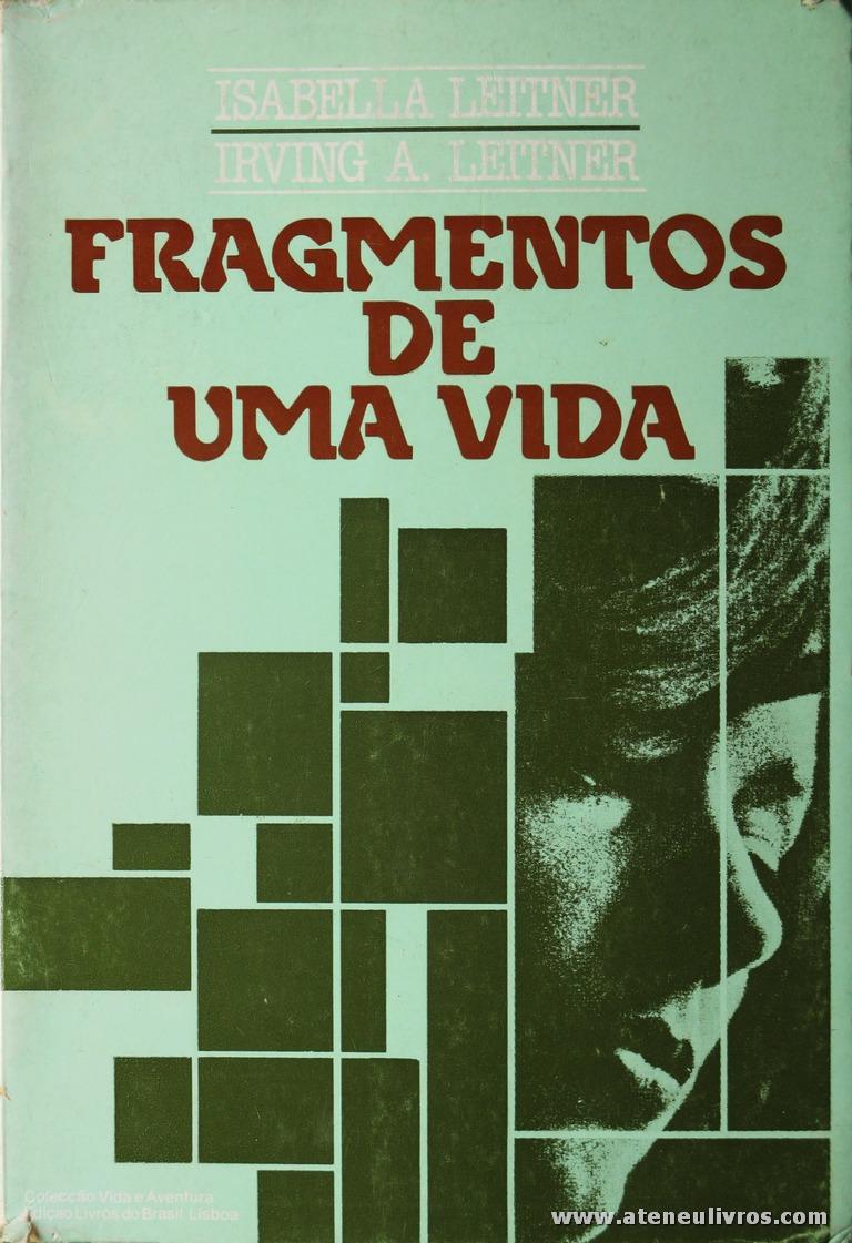 Isablla Leitner e Irving A. Leitner - Fragamentos de Uma Vida «€10.00»