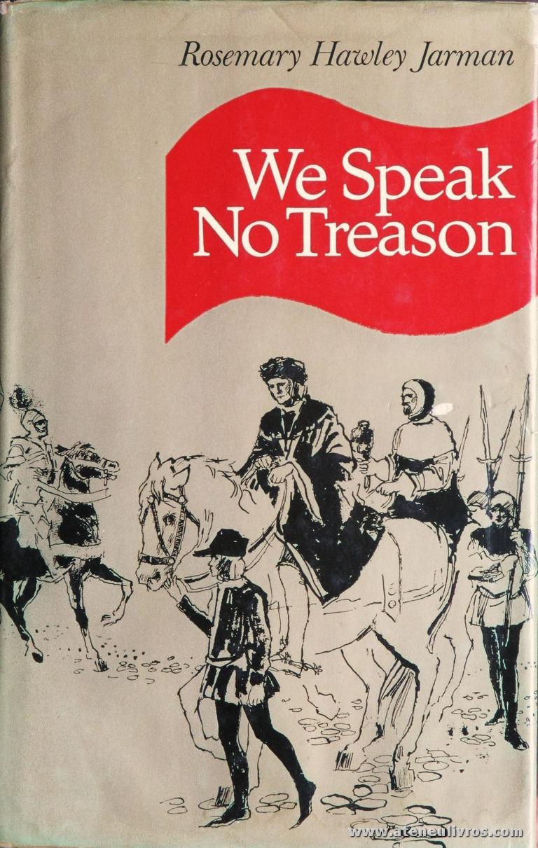 Rosemary Hawley Jarman - We Speak no Treason - collins - London - 1971. Desc. 575 pág / 22 cm x 14 cm / E. «€12.00»