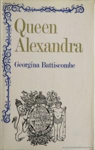 Georgina Battiscombe - Queen Alexandra - Constable - London - 1969. Desc. 336 pág / 24 cm x 15,5 cm / E. Ilust «€35.00»