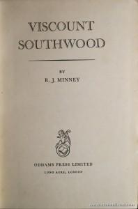 R. J. Minney - Viscount Southwood - Odhams Press Limited - London - 1954. Desc. 384 pág / 25 cm x 17 cm / E. ILust «€45.00»