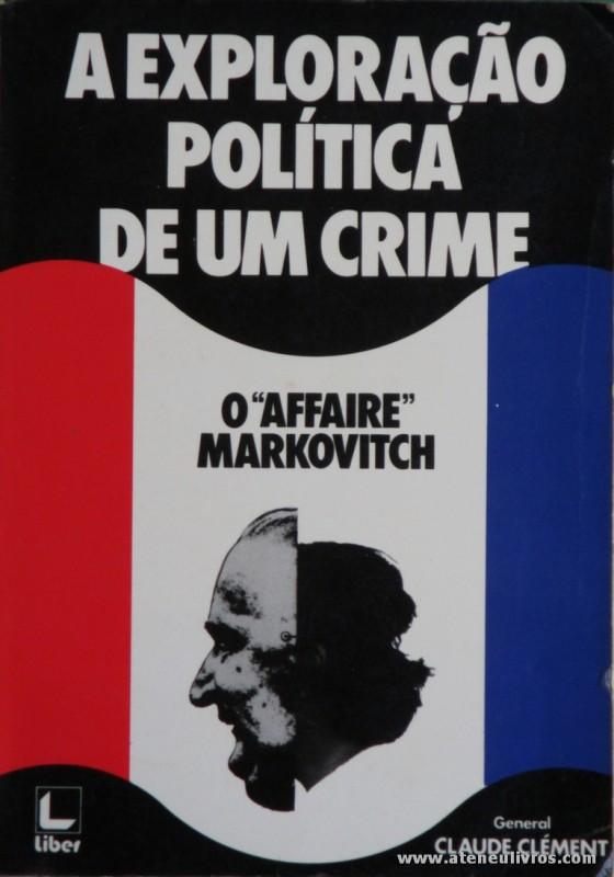 """A Exploração Política de Um Crime - O""""Affaire"""" Markovitch"""