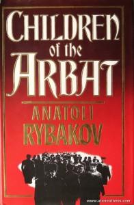 Anatoli Rybakov - Children Of The Arbat «€15.00»