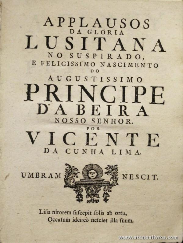 Applausos da Gloria Lusitana no Suspirado e Felissimo Nascimento do Augustissimo Príncipe da Beira